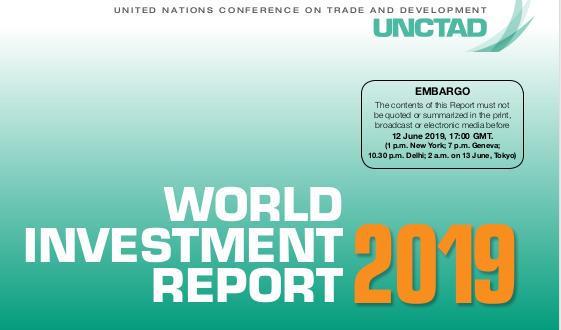 گزارش سالانه کنفرانس تجارت و توسعه سازمان ملل متحد (UNCTAD) از سرمایهگذاری مستقیم خارجی در سال ۲۰۱۹ میلادی